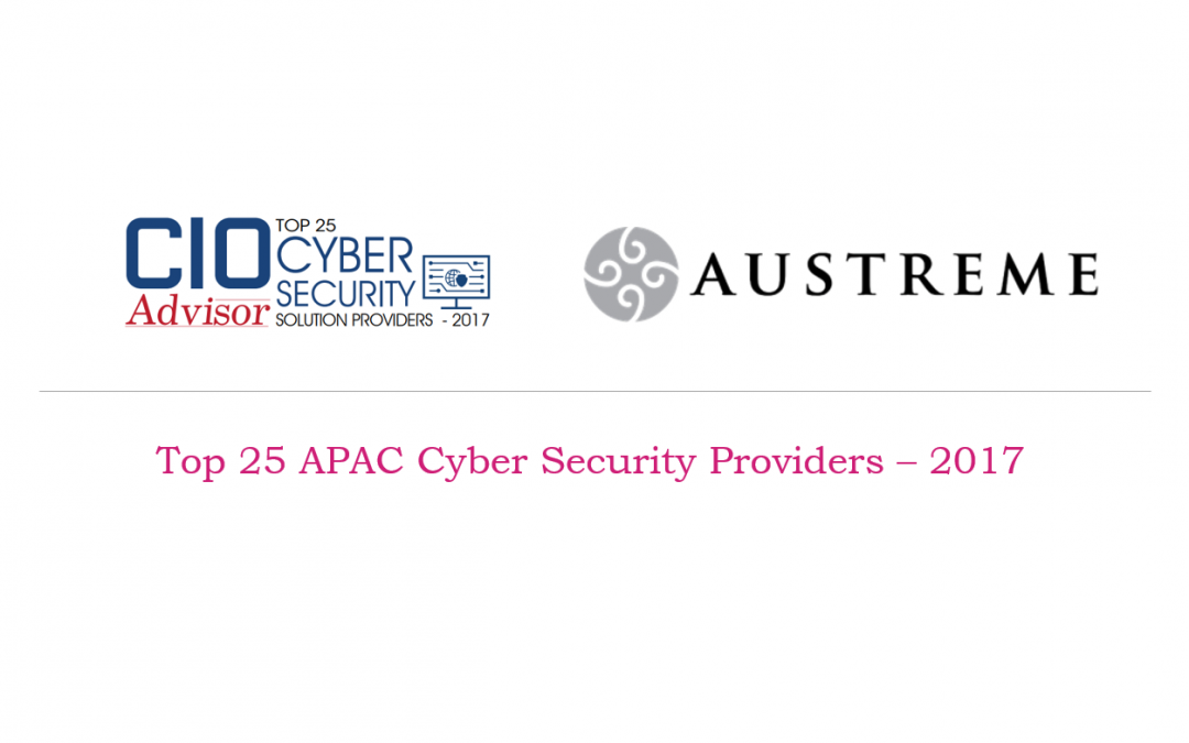 Austreme Chosen as Top 25 APAC Cyber Security Providers – 2017