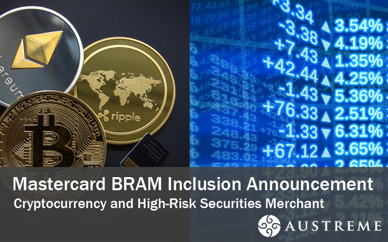 Addition of Cryptocurrency and High-Risk Securities Merchants to Mastercard BRAM Program