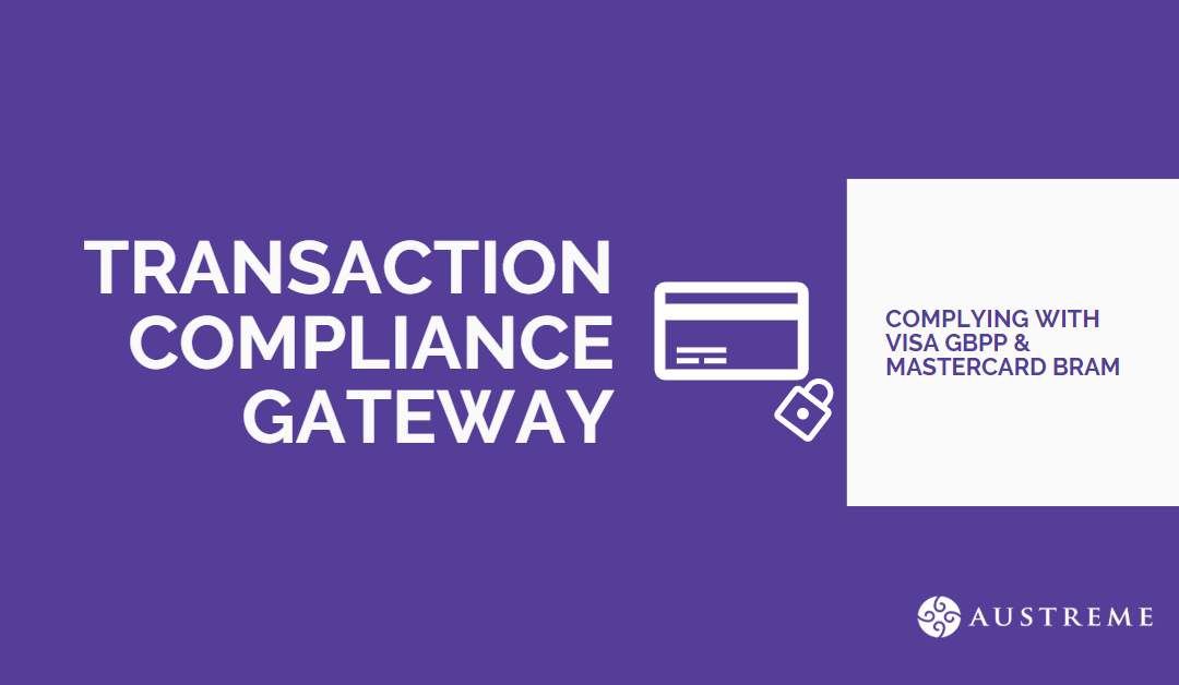 Austreme Launched Transaction Compliance Gateway – Complying with Visa GBPP & Mastercard BRAM