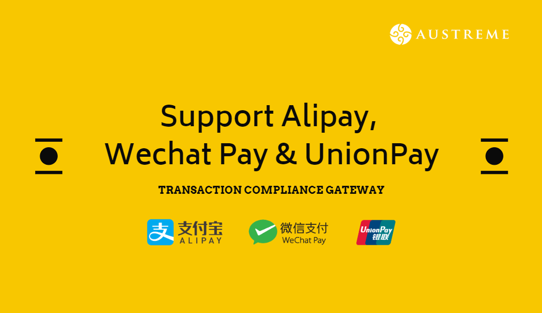 Austreme's Transaction Compliance Gateway Supports Alipay, Wechat Pay and UnionPay