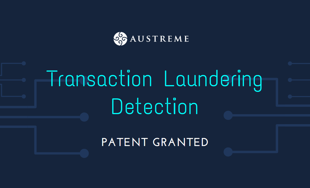 Austreme Has Been Granted a Patent of Its Transaction Laundering Detection Technology