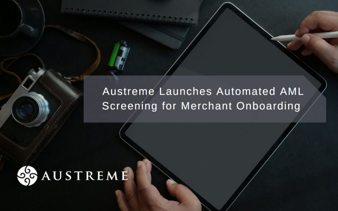 Austreme Announces New Automated AML Screening for its Merchant Onboarding Inspection